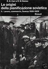 E.H.Carr e R.W.Davies Le Origini della pianificazione sovietica Volume II.