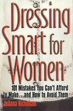 Dressing Smart for Women: 101 Mistakes You Can't Afford to Make...and How to Avo