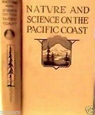 (1915)~Nature And Science On The Pacific Coast~Fold out Maps~Early CALIF~P Elder