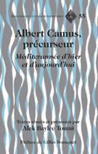 Albert Camus, précurseur: Méditerranée d 'hier et d' L 'hui. préface de Gil