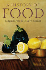 A History of Food by Maguelonne Toussaint-Samat (Hardback, 2008)