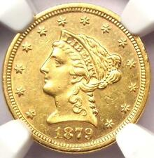 1879-S Liberty Gold Quarter Eagle $2.50 - Ngc Uncirculated (Ms Unc) - Rare Date!