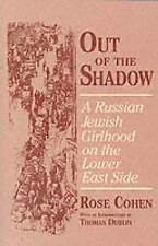 Out of the Shadow: Russian Jewish Girlhood on the Lower East Side by Rose...
