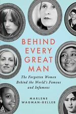 Behind Every Great Man : Women in the Shadows of History's Alpha Males by...