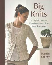 Big Knits: 20 Stylish Designer Knits in Generous Sizes Using Rowan Yarn von...