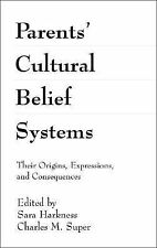 Parents' Cultural Belief Systems: Their Origins, Expressions, and Consequences