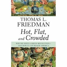 Hot Flat and Crowded Green Revolution How to Renew America Thomas Friedman 1stEd
