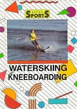 Waterskiing and Kneeboarding (Action Sports (Capstone))