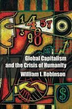 Global Capitalism and the Crisis of Humanity by William I. Robinson (2014,...
