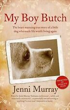 Jenni Murray My Boy Butch: The heart-warming true story of a little dog who made