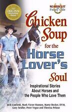 Chicken Soup for the Horse Lover's Soul: Inspirational Stories About Horses and