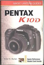 PENTAX K10D Magic Lantern Guides by Peter K. Burian Photography Camera BOOK