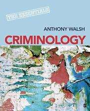 NEW - Criminology: The Essentials by Walsh, Anthony