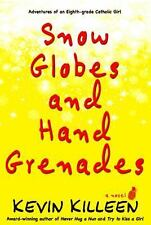 Snow Globes and Hand Grenades : A Novel by Kevin Killeen (2015, Paperback)