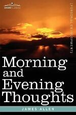 Morning and Evening Thoughts by James Allen (2007, Paperback)