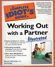 The Complete Idiot's Guide to Working Out with a Partner by Ted Vickey & Aimee