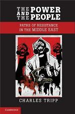 The Power and the People : Paths of Resistance in the Middle East by Charles...