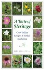 At Table: A Taste of Heritage : Crow Indian Recipes and Herbal Medicines by...