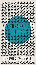 Married Life by David Vogel (2014, Hardcover)