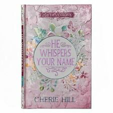 He Whispers Your Name by Cherrie Hill (2016, Hardcover)