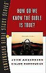 How Do We Know the Bible Is True? Bk 1 by Dillon Burroughs and John Ankerberg...