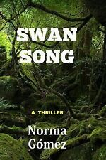 Swan Song by Norma Gomez (2014, Paperback)