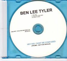 (DY3) Ben Lee Tyler, Hey Kid / Don't Be Confused - 2007 DJ CD