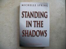 Standing in the Shadows by Michelle Spring (1998, Hardcover)