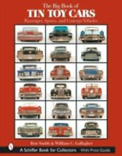 The Big Book of Tin Toy Cars: Passenger, Sports, And Concept Vehicles, , Gallagh