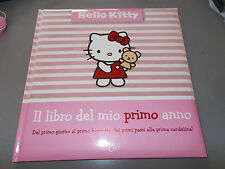 IL LIBRO DEL MIO PRIMO ANNO HELLO KITTY DAL PRIMO GIORNO AL PRIMO BAGNETTO