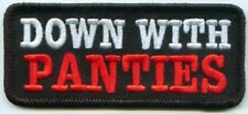 DOWN WITH PANTIES EMBROIDERED IRON ON BIKER PATCH
