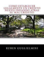 Como Establecer Legalmente un Credito Nuevo (dejando Atras Su Mal Credito) by...