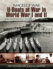 U-BOATS IN WORLD WARS ONE AND TWO: Rare Photographs from Wartime Archives (Image