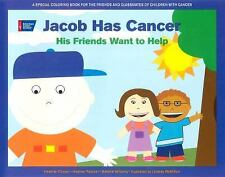 Jacob Has Cancer : His Friends Want to Help by Heather Cooper, Melanie...