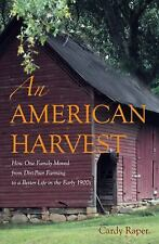 An American Harvest : How One Family Moved from Dirt-Poor Farming to a Better...