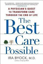 The Best Care Possible: A Physician's Quest to Transform Care Through -ExLibrary