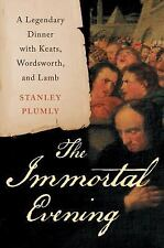 The Immortal Evening A Legendary Dinner with Keats, Wordsworth and Lamb ARC SC