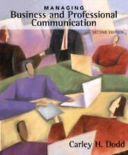 Managing Business And Professional Communication by Carley H Dodd