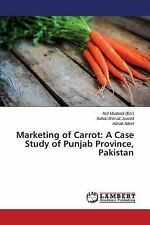 Marketing of Carrot : A Case Study of Punjab Province, Pakistan by Javeed...