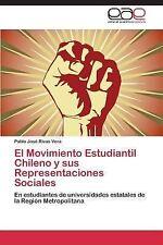 El Movimiento Estudiantil Chileno y Sus Representaciones Sociales by Jos�...