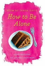 How to Be Alone (2015, Paperback)