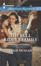 The Bull Rider's Family (Harlequin American RomanceGlades County), Duncan, Leigh