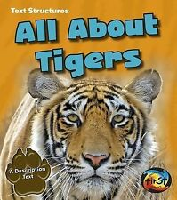 Text Structures: All about Tigers : A Description Text by Phillip Simpson...