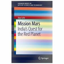 Mission Mars : India's Quest for the Red Planet by Ajey Lele (2013, Paperback)