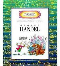 George Handel Getting to Know the World's Greatest Composers
