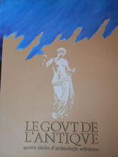 Catalogue de l'exposition Le goût de l'antique quatre siècles d'archéologie
