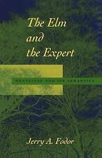 Jean Nicod Lectures: The Elm and the Expert : Mentalese and Its Semantics by...