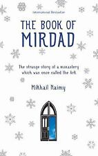 The Book of Mirdad : The Strange Story of a Monastery Which Was Once Called...