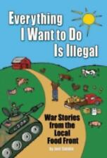 EVERYTHING I WANT TO DO IS ILLEGAL - NEW PAPERBACK BOOK