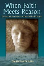 When Faith Meets Reason : Religion Scholars Reflect on Their Spiritual...